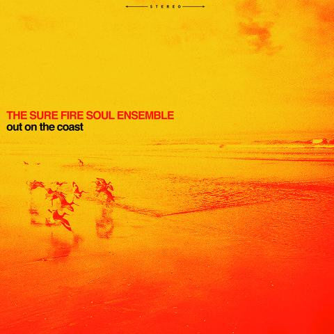 The Sure Fire Soul Ensemble - Out On The Coast LP Vinyl Gatefold - The Giant Peach
