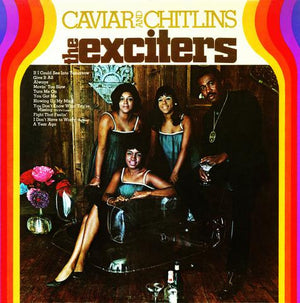 The Exciters - Caviar And Chitlins LP Vinyl - The Giant Peach