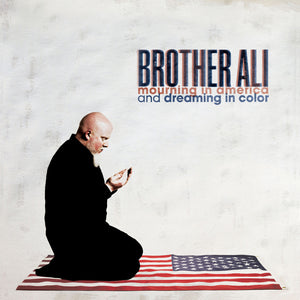 Brother Ali ‎– Mourning In America And Dreaming In Color, 2xLP Vinyl - The Giant Peach