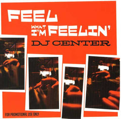 DJ Center - Feel What I'm Feelin', CD - The Giant Peach