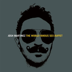 Josh Martinez - The World Famous Sex Buffet, CD - The Giant Peach