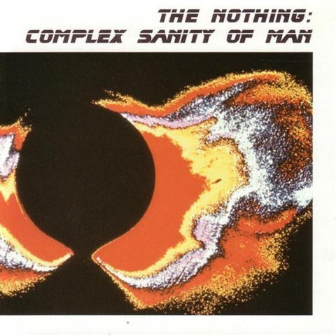The Nothing - Complex Sanity of Man, CD