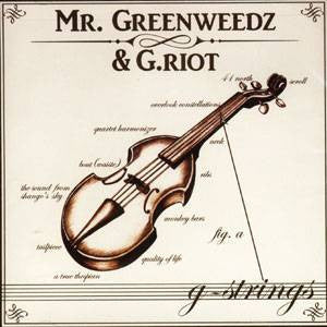 Mr. Greenweedz & G.Riot - G-Strings, CD - The Giant Peach