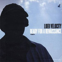 Loer Velocity - Ready for a Renaissance, CD - The Giant Peach