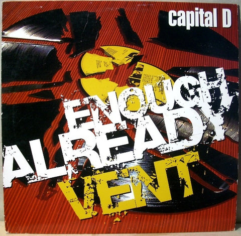 "Capital D - Enough Already, 12"" Vinyl"