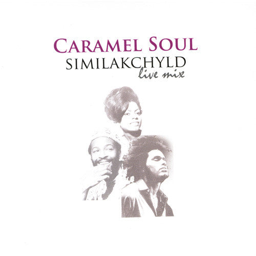 DJ Similak Chyld - Caramel Soul (Live Mix), Mixed CD - The Giant Peach