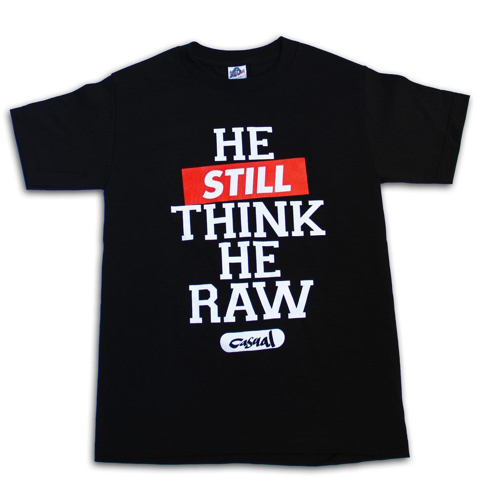 Casual - He Still Think He Raw Men's Tee, Black - The Giant Peach