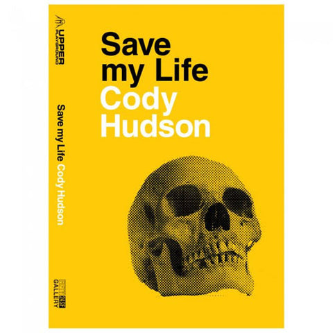 Cody Hudson - Save My Life, Hardback - The Giant Peach