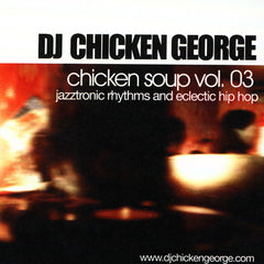 DJ Chicken George - Chicken Soup 03, Mixed CD - The Giant Peach