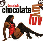 DJ Malachi - Chocolate Luv Luv, (2 Disc) Mixed CD - The Giant Peach