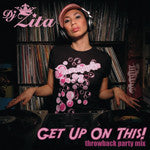 DJ Zita - GET UP ON THIS! Throwback Party Mix, Mixed CD - The Giant Peach