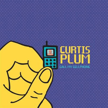 Curtis Plum - Call My Cellphone, CD - The Giant Peach