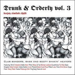 DJ Similak Chyld - Drunk & Orderly Vol. 3, Mixed CD - The Giant Peach