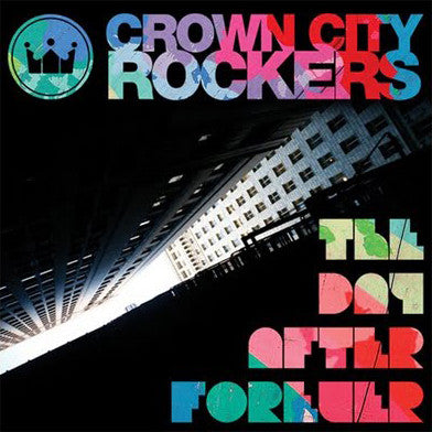Crown City Rockers - The Day After Forever, CD
