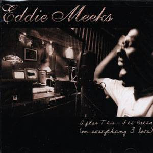 Eddie Meeks - After This, I'll Holla! (On Everythan I Love), CD