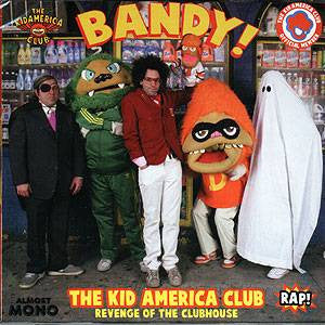 Kid America Club and Bandy - Revenge of the Clubhouse, CD - The Giant Peach