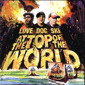 Love Doc Ski - At the Top of the World, Mixed CD - The Giant Peach