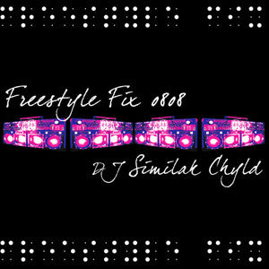DJ Similak Chyld - Freestyle Fix 0808, Mixed CD - The Giant Peach