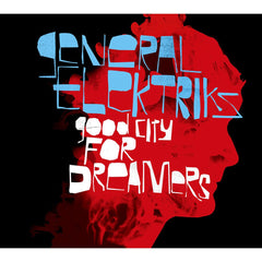 General Elektriks - A Good City For Dreamers, CD - The Giant Peach