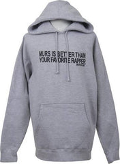 Murs Is Better Than Your Favorite Rapper Hoodie, Heather Grey - The Giant Peach