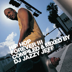 DJ Jazzy Jeff - Hip Hop Forever III, CD - The Giant Peach