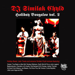 DJ Similak Chyld - Holiday Boogaloo Vol. 2, Mixed CD - The Giant Peach