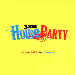 DJ Similak Chyld - 3AM House Party, Mixed CD - The Giant Peach
