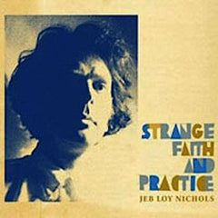 Jeb Loy Nichols - Strange Faith And Practice, CD - The Giant Peach