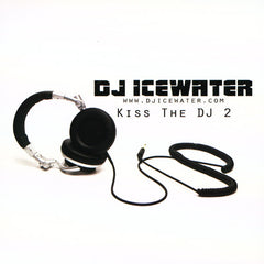DJ Icewater - Kiss The DJ 2, Mixed CD - The Giant Peach