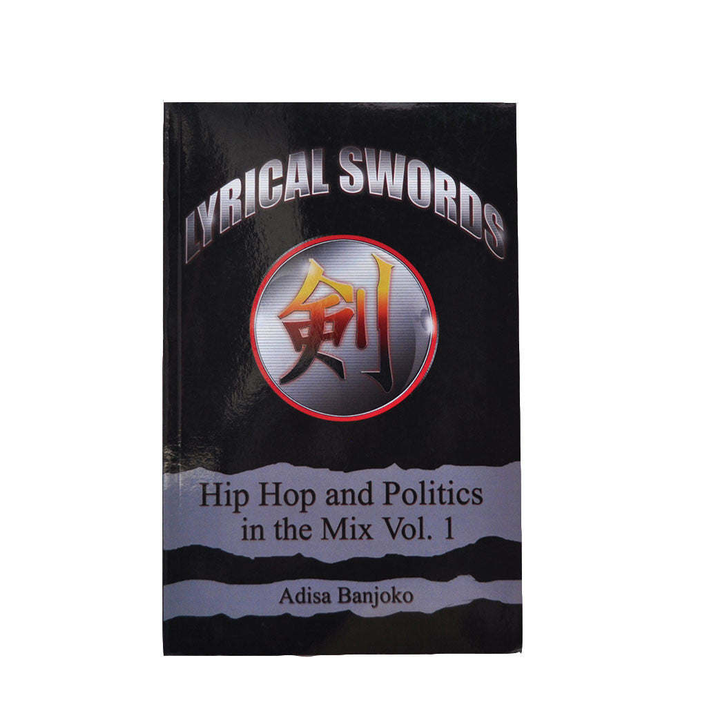 Adisa Banjoko - Lyrical Swords: Hip Hop Politics In The Mix, Softback - The Giant Peach