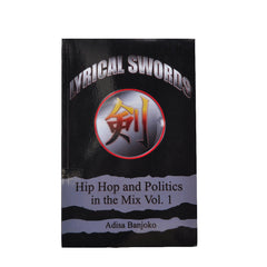 Adisa Banjoko - Lyrical Swords: Hip Hop Politics In The Mix, Softback