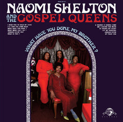 Naomi Shelton - What Have You Done, My Brother?, LP Vinyl - The Giant Peach