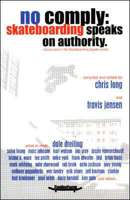 No Comply: Skateboarding Speaks on Authority Book, Softback - The Giant Peach - 2