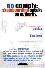 No Comply: Skateboarding Speaks on Authority Book, Softback - The Giant Peach - 1