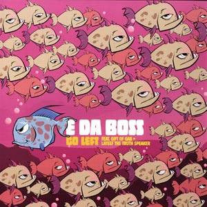 "E Da Boss w/Gift of Gab & Lateef the Truth Speaker - Go Left, 12"" - The Giant Peach"