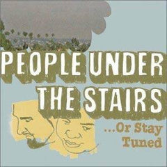 People Under the Stairs - Or Stay Tuned, CD - The Giant Peach