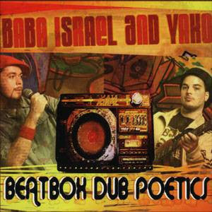 Baba Israel and Yako - Beatbox Dub Poetics, CD - The Giant Peach
