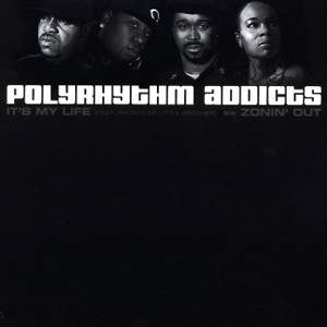 "Polyrhythm Addicts - It's My Life / Zonin' Out, 12"" Vinyl"