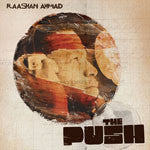 Raashan Ahmad - The Push (w/ FREE Unreleased EP), CD - The Giant Peach