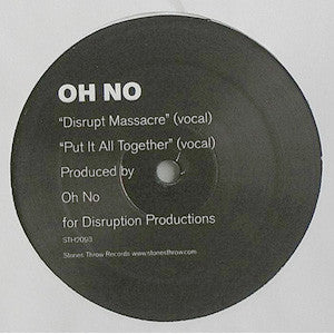"Oh No - Disrupt Massacre/Put It All Together, 12"" Vinyl - The Giant Peach"