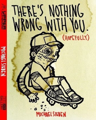 Michael Sieben - There's Nothing Wrong With You (Hopefully), Hardcover - The Giant Peach - 1