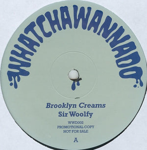 "Sir Woolfy - Brooklyn Creams  b/w DJ Spun - Straight To The Bar, 12"" Vinyl - The Giant Peach"