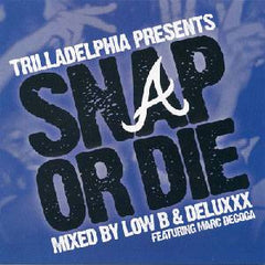 Low B & Deluxxx - Trilladeliphia Presents Snap Or Die, Mixed CD - The Giant Peach