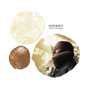 Aloe Blacc - Shine Through, CD + Bonus 45 About Love (REMIX) - The Giant Peach