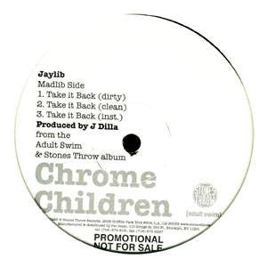 "Chrome Children Jaylib  - Take it Back b/w No $ No Toke, 12"" Vinyl - The Giant Peach"