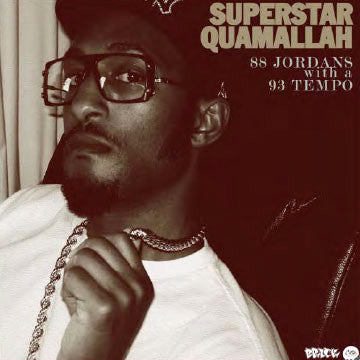 "Superstar Quamallah - 88 Jordans With A 93 Temp, 7"" Vinyl - The Giant Peach"