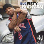 Buc Fifty - Bad Man, CD - The Giant Peach