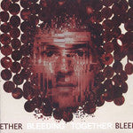 DISSENT - Bleeding Together, LP Vinyl - The Giant Peach