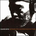 Calvin Keys - Detours Into Unconscious Rhythms, CD - The Giant Peach