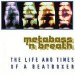 Metabass 'N' Breath - The Life And Times Of A Beatboxer, CD - The Giant Peach